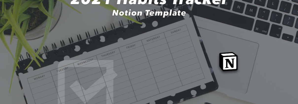 2021 Habits Tracker Notion Template