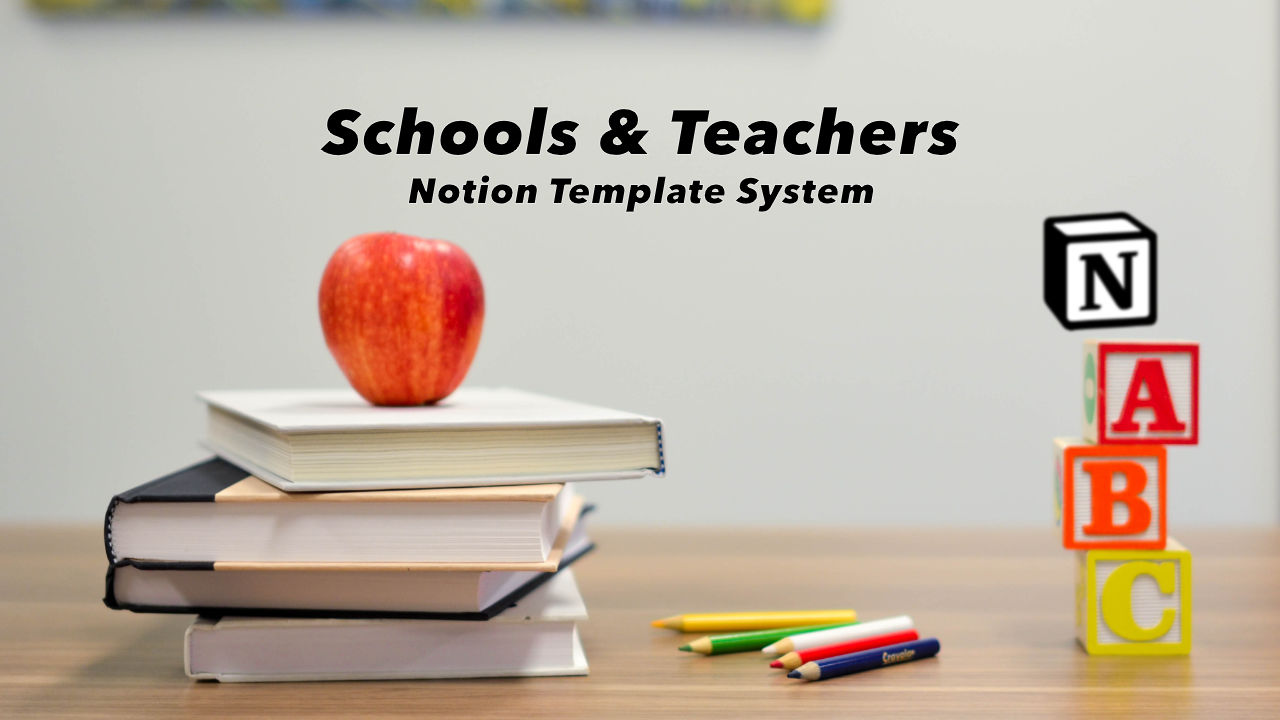Schools and Teachers Notion Templates System
